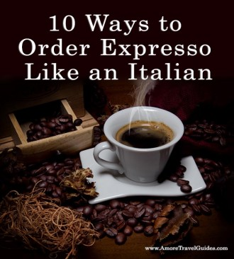 10 Ways to Order Expresso Like An Italian