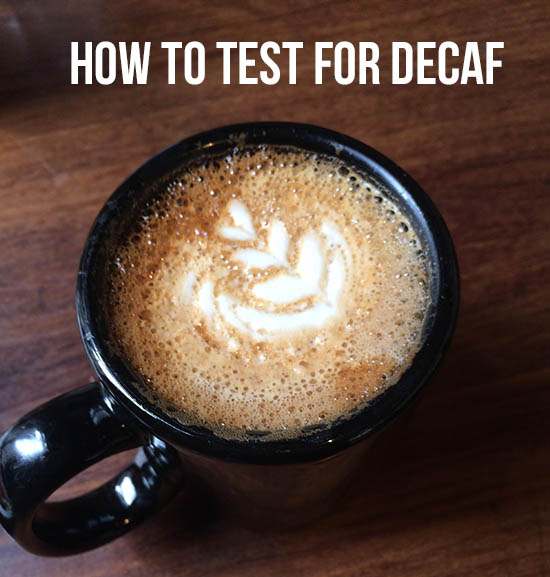 How to Test For Decaf Coffee