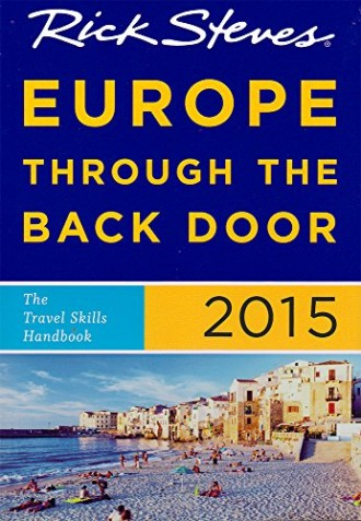 Rick Steves Europe Through the Back Door 2015: The Travel Skills Handbook Review