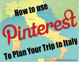 How to use Pinterest to Plan A Trip to Italy
