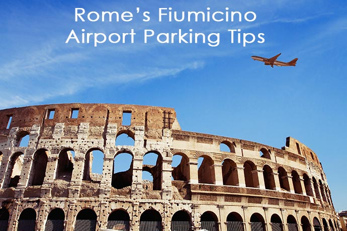 Rome Fiumicino Airport Parking Tips